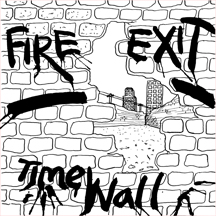 "Fire Exit - Timewall 7"" (Last Laugh)"